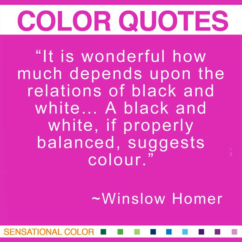 Quotes About Color By Winslow Homer Sensational Color
