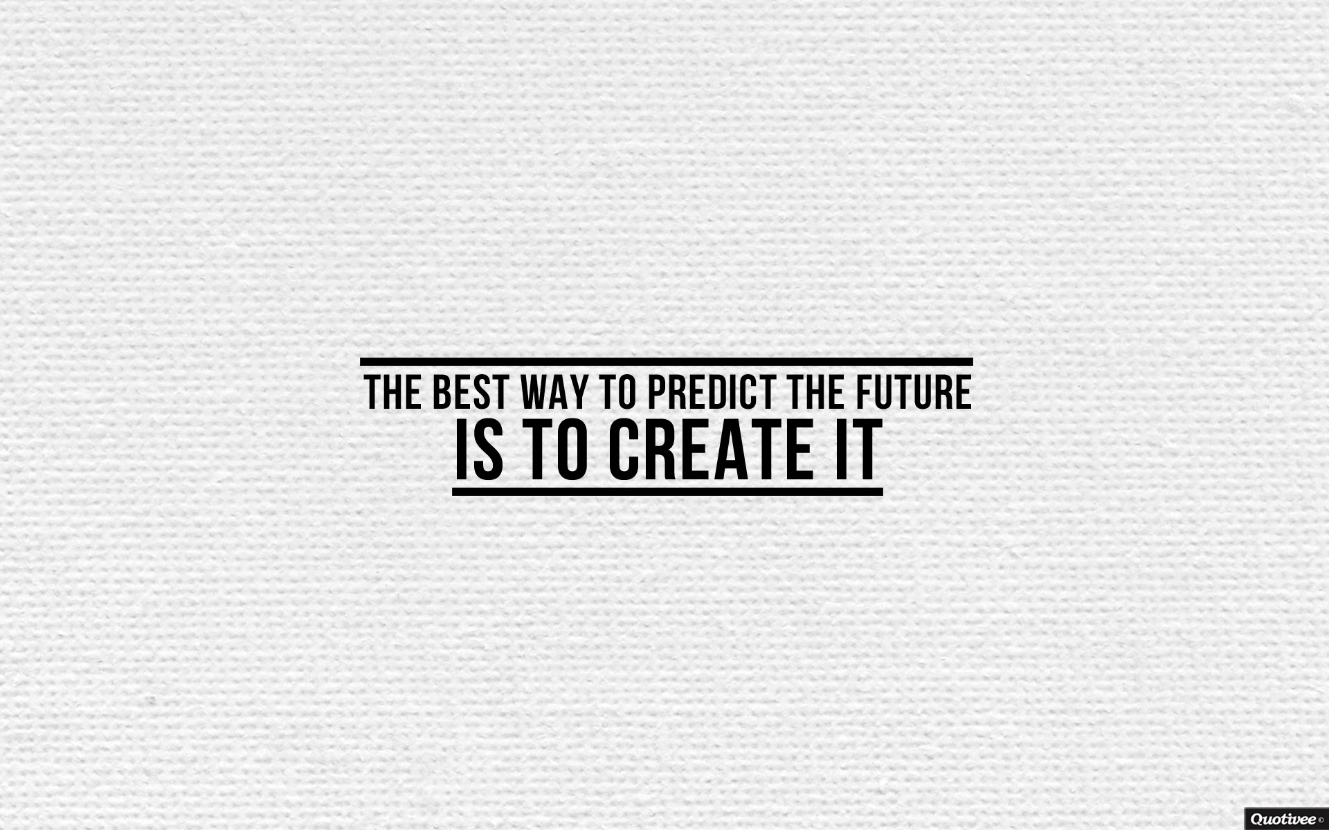 The Best Way To Predict The Future Inspirational Quotes Quotivee