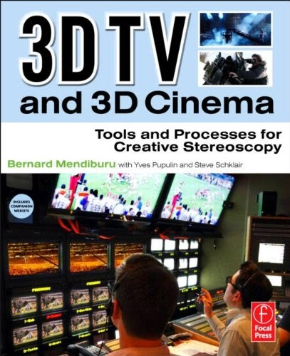 [PDF] 3D TV and 3D Cinema: Tools and Processes for Creative Stereoscopy Free Download