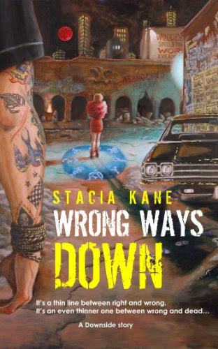 Wrong Ways Down (Downside Ghosts) by Stacia Kane