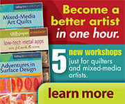 Quilting Arts and Cloth Paper Scissors Workshops