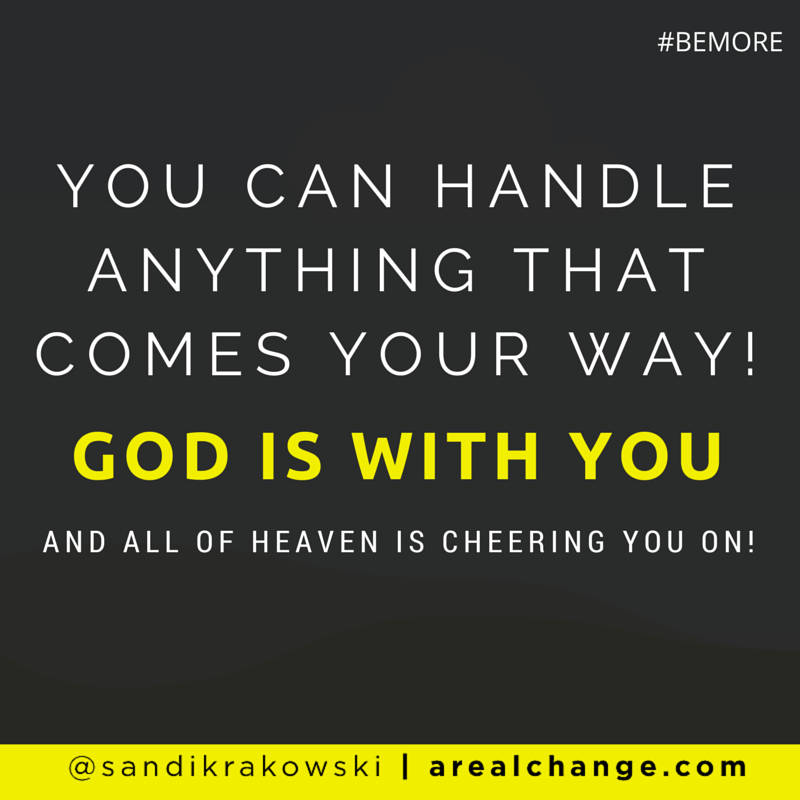 You Can Handle Anything All Of Heaven Is Cheering You On Will You
