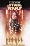 Title: Rebel Rising (Star Wars Rogue One), Author: Beth Revis