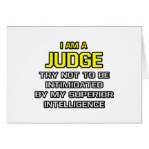 Judge...Superior Intelligence Greeting Cards
