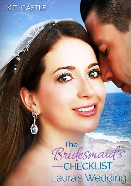 Book cover for Laura's Wedding from The Bridesmaid's Checklist Contemporary Romance series by K.T. Castle.