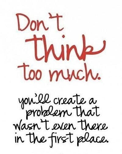 Thinking Too Much Quotes Sayings Thinking Too Much Picture Quotes