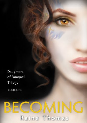 Becoming (Daughters of Saraqael Book One) by Raine Thomas