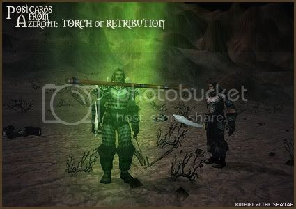 Postcards of Azeroth: Torch of Retribution, by Rioriel Ail'thera