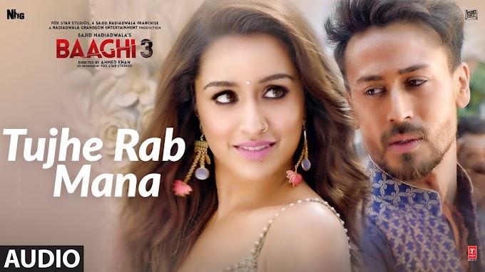 Tujhe Rub mana song lyrics- Baaghi 3