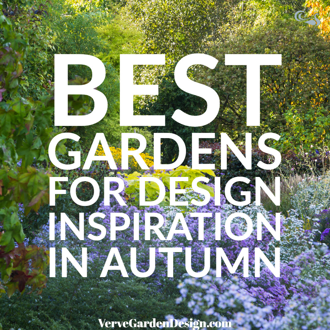 Our Favourite Autumn Gardens To Visit For Design Inspiration Verve