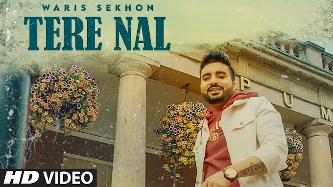 Tere Nal Song Lyrics - Waris Sekhon