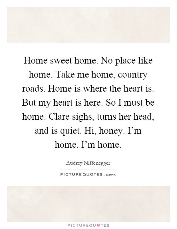 Home Is Where The Heart Is Quotes Sayings Home Is Where The