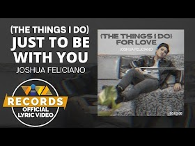 (the things i do) Just To Be With You by Joshua Feliciano [Official Lyric Video]