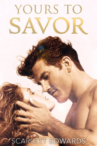 Yours to Savor by Scarlett Edwards
