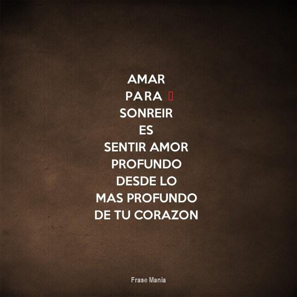 Cartel Para Amar Para Sonreir Es Sentir Amor Profundo Desde Lo