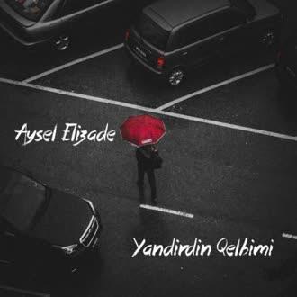 Aysel Elizade Yandirdin Qelbimi Images Səkillər