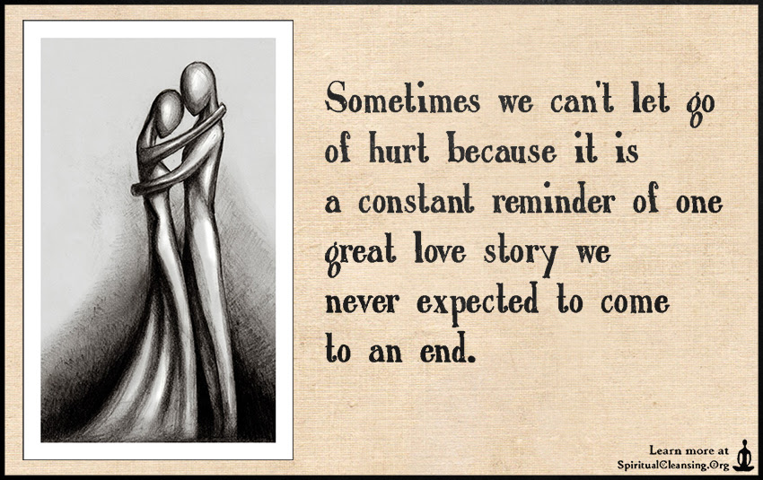 Sometimes We Cant Let Go Of Hurt Because It Is A Constant Reminder
