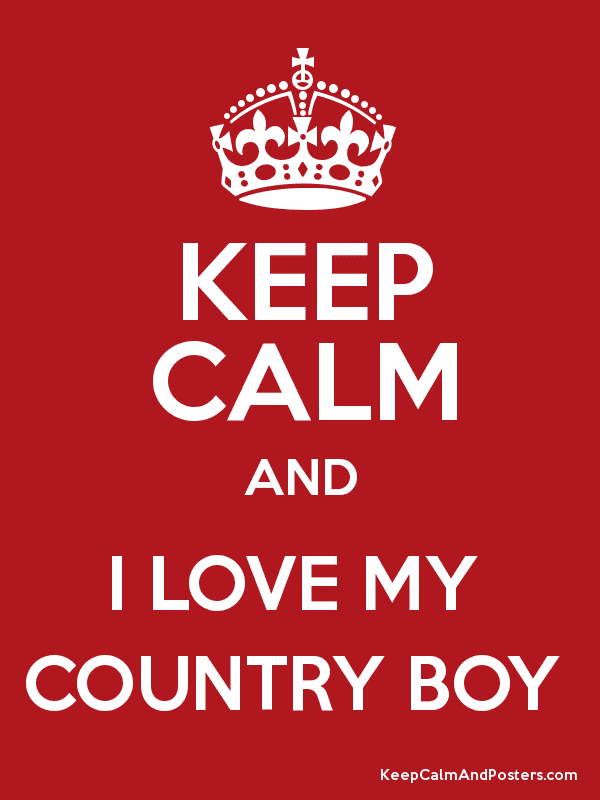 Keep Calm And I Love My Country Boy Keep Calm And Posters