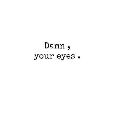 Love Him Text Eyes Quotes Words Damn Your Silly Luv
