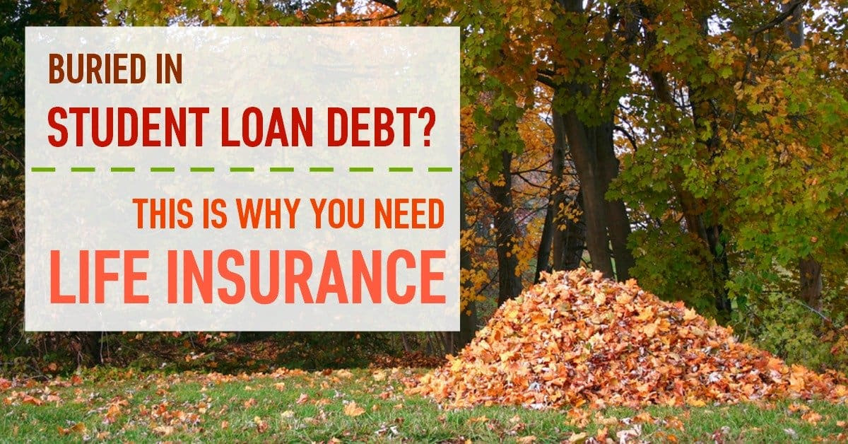 Life Insurance and Student Loan Debt: What You Need to Know