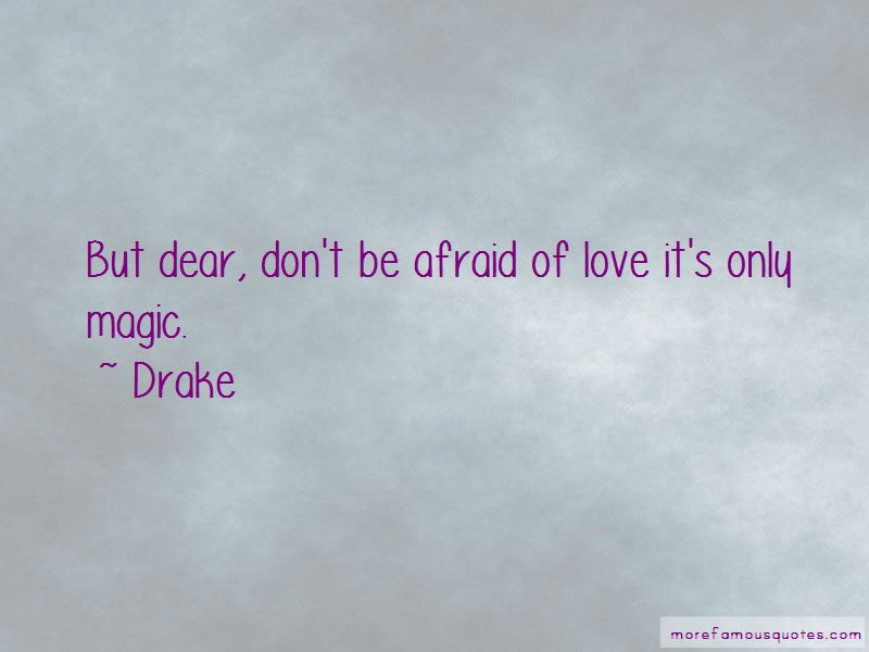 Dont Be Afraid Of Love Quotes Top 3 Quotes About Dont Be Afraid