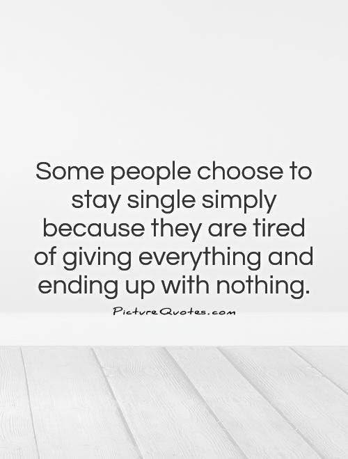 Quotes About Being Tired Of Everything 25 Quotes