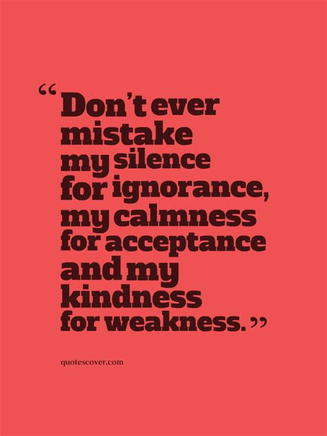 You Took My Kindness Weakness Quotes