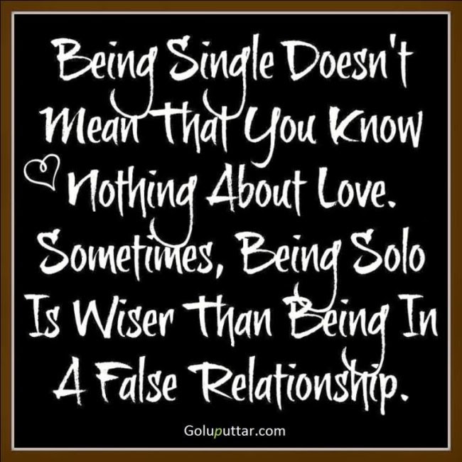 Fabulous Being Single Quote Being Solo Is Wiser Photos And Ideas
