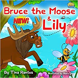 "Children's book:""BRUCE THE MOOSE &LILY"":Bedtime story-values-Beginner readers/ Early learning Book-Funny Humor-Rhymes-read along-series-Animal habitats-Mammals ... story book-Toddlers bedtime picture book"