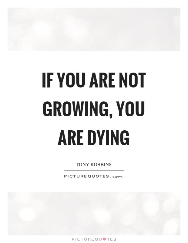 If You Are Not Growing You Are Dying Picture Quotes