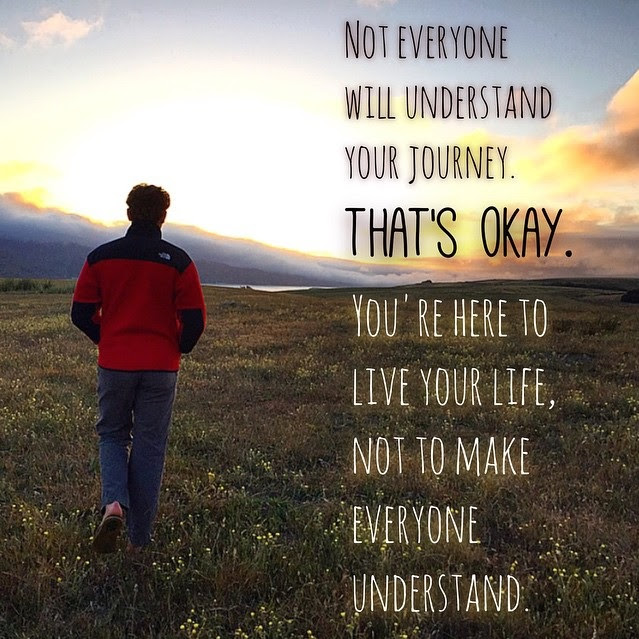 Not Everyone Will Understand Your Journey Thats Okay Youre Here