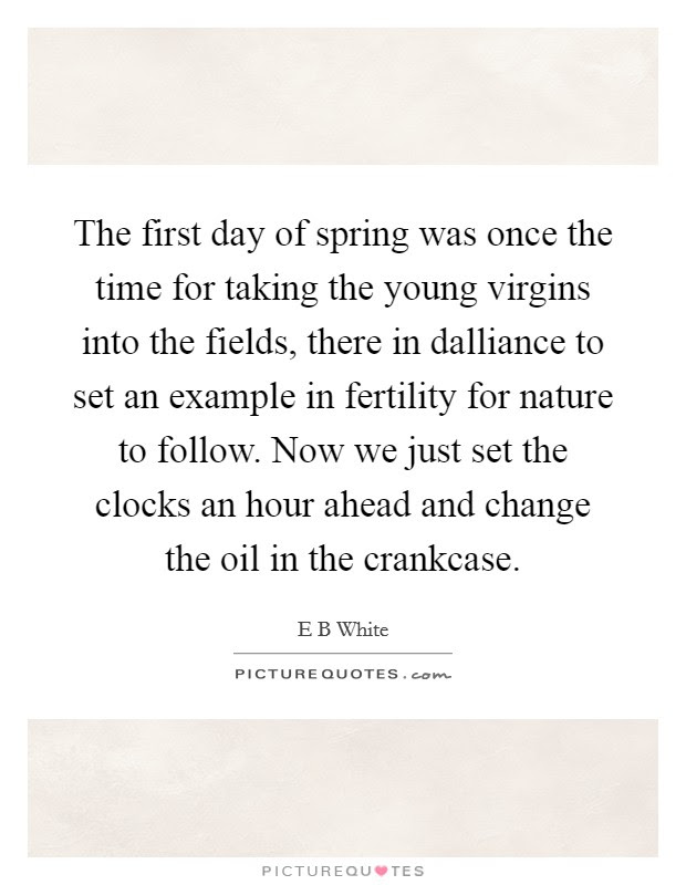 First Day Of Spring Quotes Sayings First Day Of Spring Picture