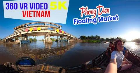 360 VR VIDEO 5K ▶ Chợ nổi Phong Điền Cần Thơ, điểm đến lý tưởng!