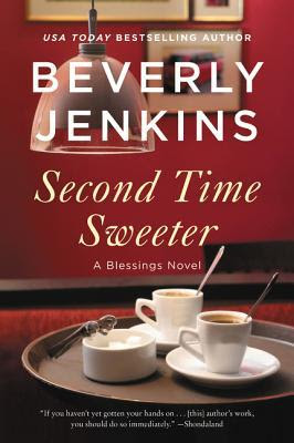 Second Time Sweeter :  A Blessings Novel
