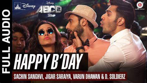 happy bday full song abcd  varun dhawan shraddha