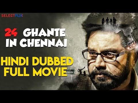 24 Ghante in Chennai Hindi Dubbed Movie