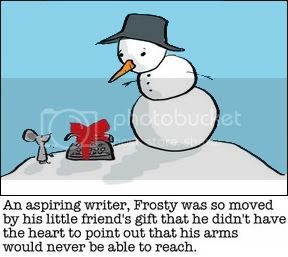 AsaspiringwriterFrostywassomovedbyh.jpg An aspiring writer Frosty was so moved by his little friend's gift that he didn't have the heart to point out that his arms would never be able to reach image by jcdarezzo