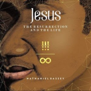 Download Music Mp3:- Nathaniel Bassey – Resurrection And The Life Ft Olumide Lyun