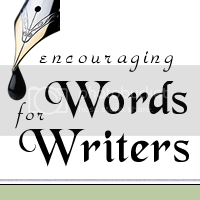 Encouraging Words for Writers