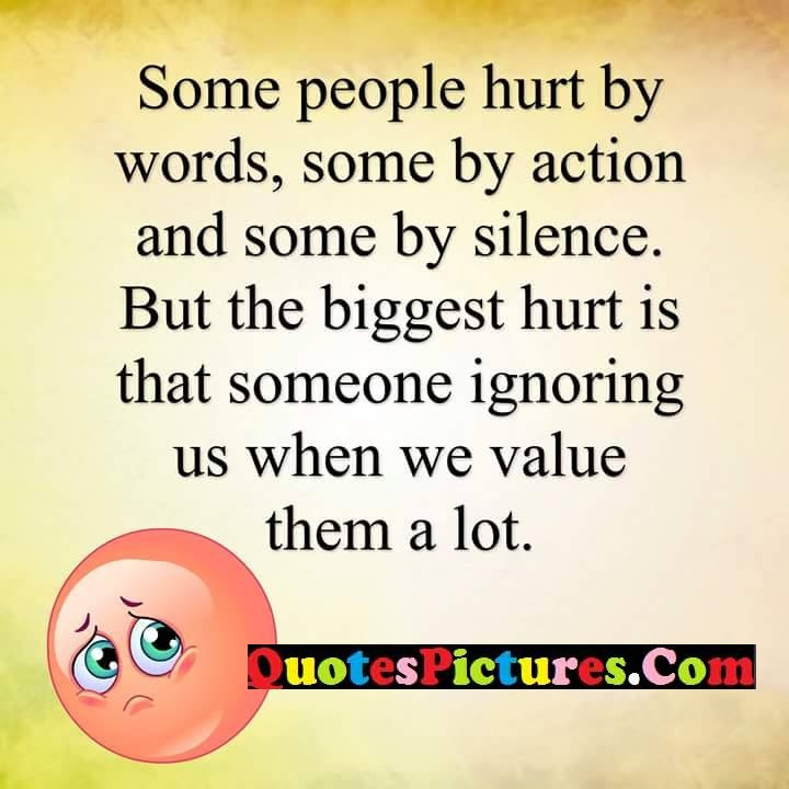 Perfect Hurts Quotes About Someone Ignoring Quotespicturescom