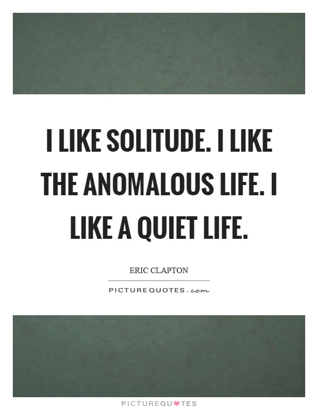 Quiet Life Quotes Quiet Life Sayings Quiet Life Picture Quotes