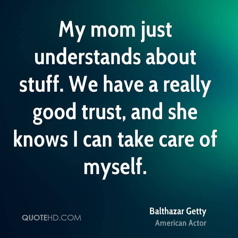 Balthazar Getty Trust Quotes Quotehd