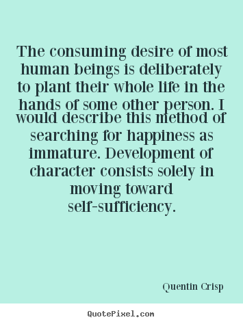 Quotes About Inspirational The Consuming Desire Of Most Human