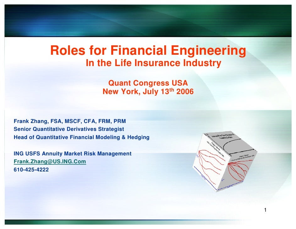Roles for Financial Engineering In the Life Insurance Industry