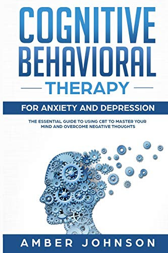 Cognitive Behavioral Therapy for Anxiety and Depression ...