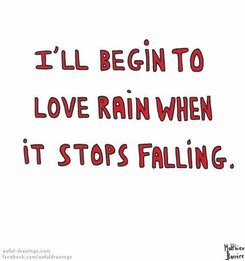 It's raining...again!