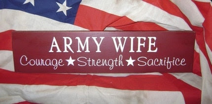Army Wife Courage Strength Sacrifice Primitive Solid Pine Sign