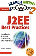 J2EE Best Practices: Java Design Patterns, Automation, and Performance
