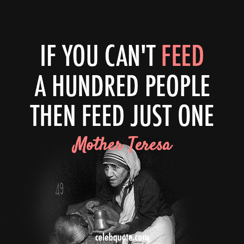 Mother Teresa Quote About Third World Poverty Poor Hunger Feed Cq