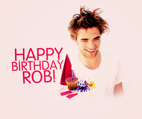 Robert Pattinson Life: Happy Birthday Rob
